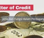 Apa itu Letter of Credit (LOC): Jenis dan Fungsi dalam Perdagangan