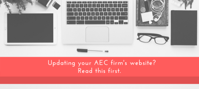 Updating Your AEC Firm's Website? Read This First.