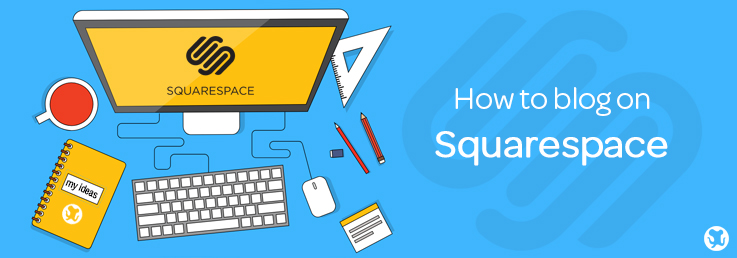 Squarespace blogging how to