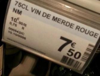 Le vin de merde, ca existe !