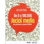"""Sarah-Jayne Gratton y Dean A. Gratton: """"De 0 a 100.000. Social media para profesionales y pequeñas empresas"""""""