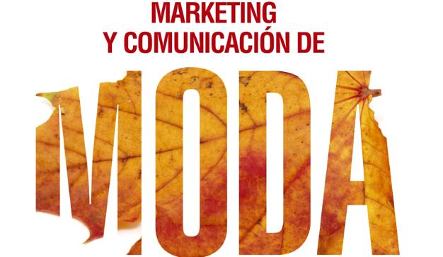 """Gema Martínez Navarro: """"Marketing y Comunicación de Moda"""""""