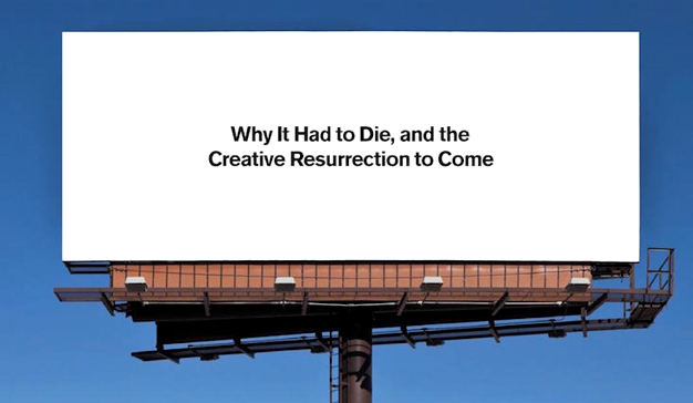"""""""The End of Advertising"""": por qué la publicidad debe morir para poder resucitar"""