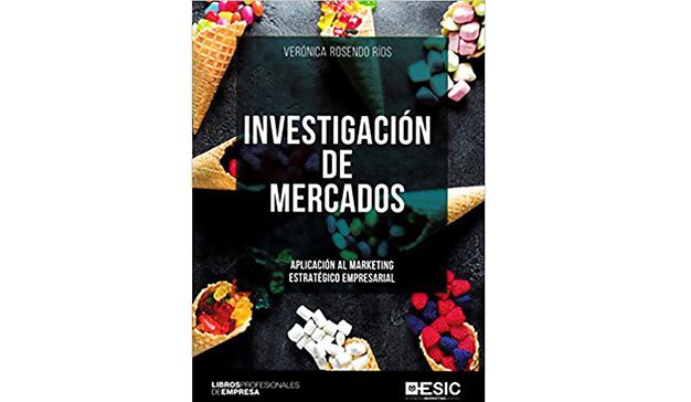 Verónica Rosendo: Investigación de mercados: Aplicación al marketing estratégico empresarial