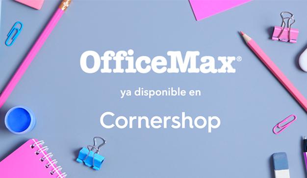 Cornershop llevará productos de OfficeMax a la puerta de tu casa