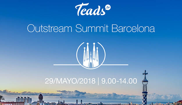 Teads celebrará en Barcelona la II edición de su Outstream Summit