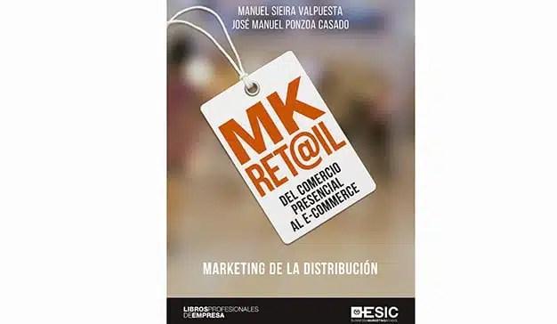 Varios autores: Mk Ret@ail:  Del comercio presencial al e-commerce