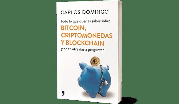Carlos Domingo: Todo lo que querías saber sobre Bitcoin, Criptomonedas y Blockchain