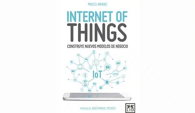 Maciej Kranz: Internet of Things (colección acción empresarial)