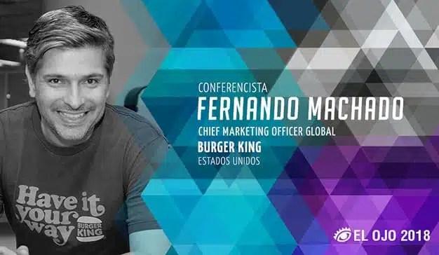 Fernando Machado, el líder mundial de marketing de Burger King presente en El Ojo