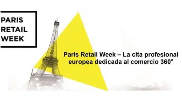 Paris Retail Week: la cita profesional europea dedicada al comercio 360º