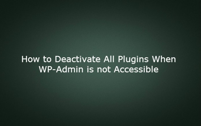 Deactivate All Plugins when WP-Admin is not Accessible