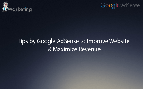 Tips by Google AdSense to Improve Website & Maximize Revenue