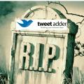 Tweet Adder is Dead