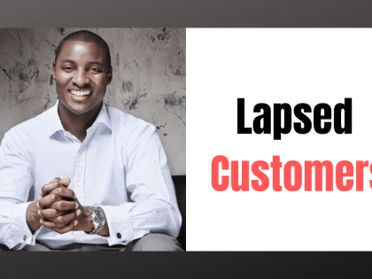 Are you Giving Lapsed Customers Enough Attention?