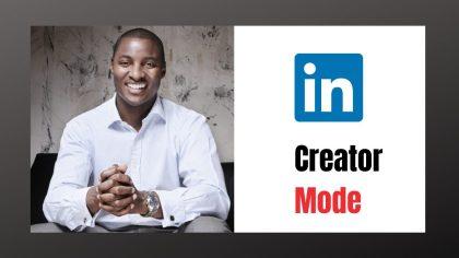 What is Creator Mode on LinkedIn?