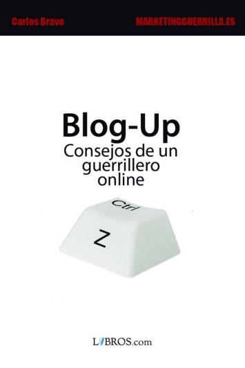 Blog-Up, Consejos de un Guerrillero Online