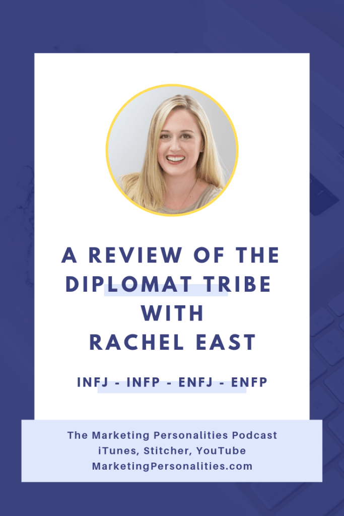 A Review of the Diplomat Tribe of Marketing Personality Types - INFJ INFP ENFJ ENFP - with Rachel East of Clarity on Fire on the Marketing Personalities Podcast hosted by Brit Kolo