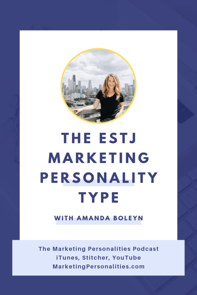 Find out what your best marketing strategy is as an ESTJ personality type in this episode of the Marketing Personalities Podcast with Amanda Boleyn of She Did It Her Way and Brit Kolo of MarketingPersonalities.com