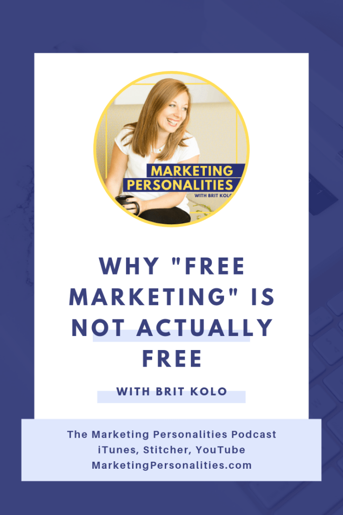 """Don't get it twisted - """"free marketing"""" is NOT actually free! Listen in to this Marketing Personalities Podcast to find out why"""