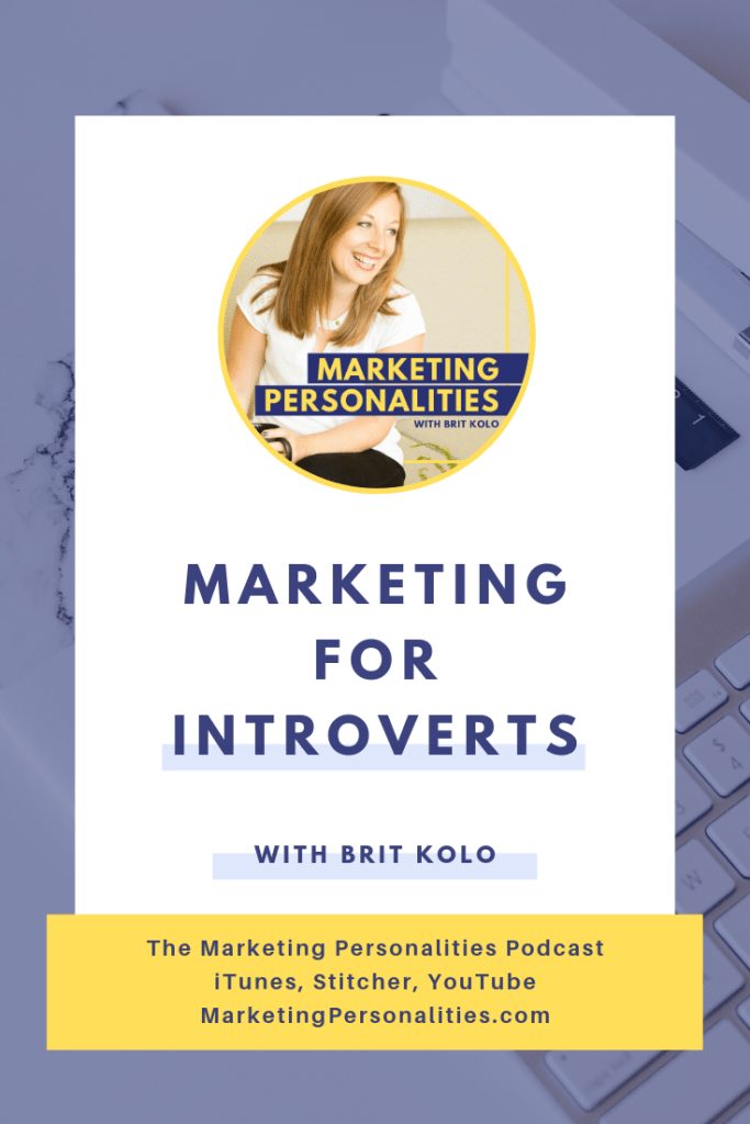 Can introverts succeed at marketing? The answer is YES! Learn how to market your business as an Introvert here, on the Marketing Personalities Podcast with Brit Kolo