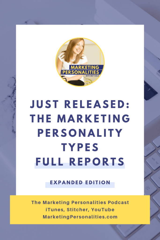 In this episode of Marketing Personalities, Brit Kolo announces the release of the Marketing Personality Type Full Reports, Expanded Edition! Find out what has been added and updated to these signature Full Reports and enter the podcast's exclusive giveaway.
