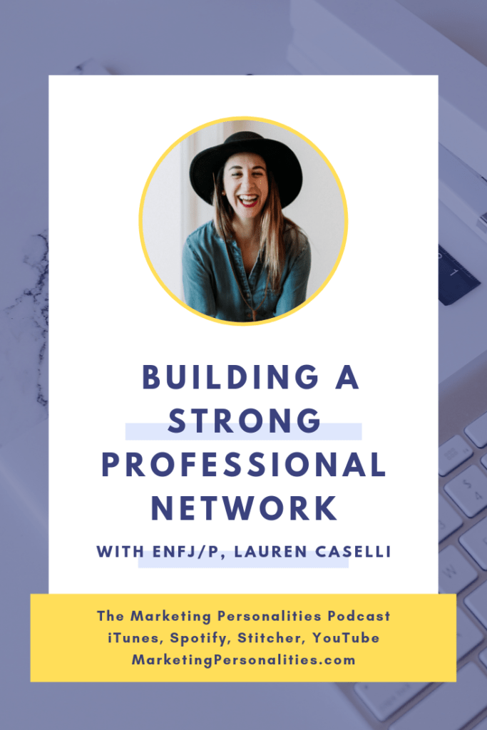 Building a strong professional network as an ENFJ ENFP Marketing Personality Type, Lauren Caselli, on the Marketing Personalities Podcast hosted by Brit Kolo