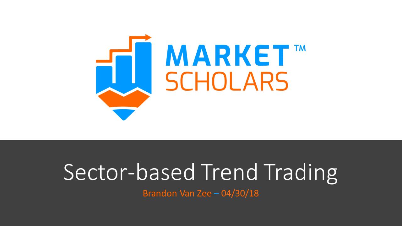 Sector-based Trend Trading – recording & trade info – 04/30/18 via @https://www.pinterest.com/market_scholars