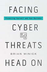 Facing Cyber Threats Head On: Protecting Yourself and Your Business
