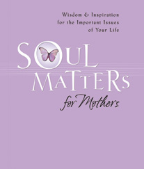 Soul Matters for Moms written and compiled by Mark Gilroy