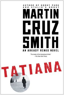 Martin Cruz Smith brings back Arkady Renko for an eighth book in Tatiana.