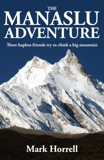 The Manaslu Adventure: Three hapless friends try to climb a big mountain