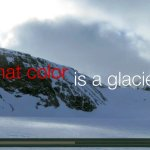 What color is a glacier?