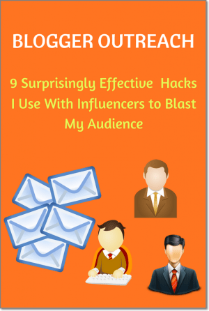 Blogger Outreach: 9 Surprisingly Effective Hacks I Use With Influencers to Blast My Audience