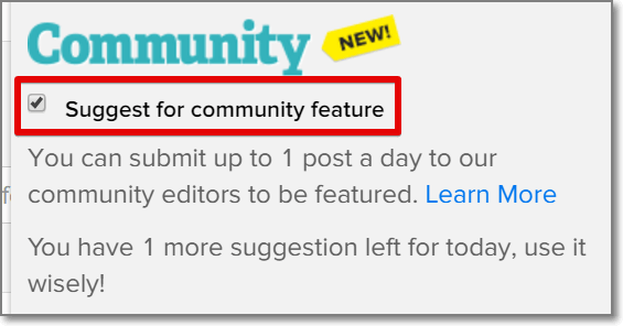 """Once you upload your article, tick the box on the right that says """"Suggest for a community feature"""" and then press """"Publish Now""""."""
