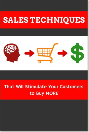 Psychological Sales Techniques That Will Stimulate Your Customers to Buy More