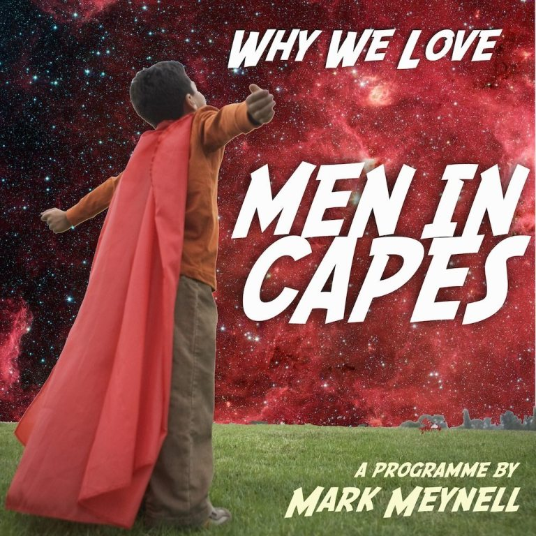 Why We Love Men in Capes: now available at last!
