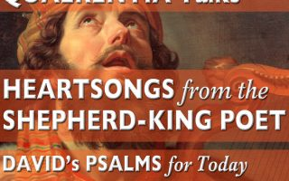 Heartsongs from the Shepherd-King Poet: Psalms from King David's life