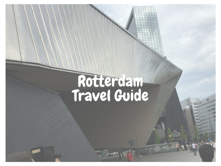 Rotterdam Travel Guide