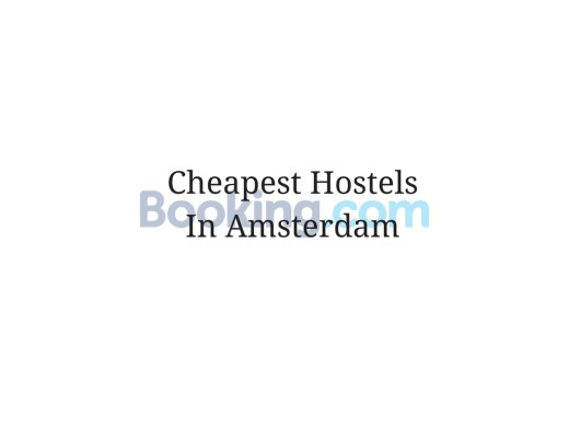 Cheapest Hostels In Amsterdam