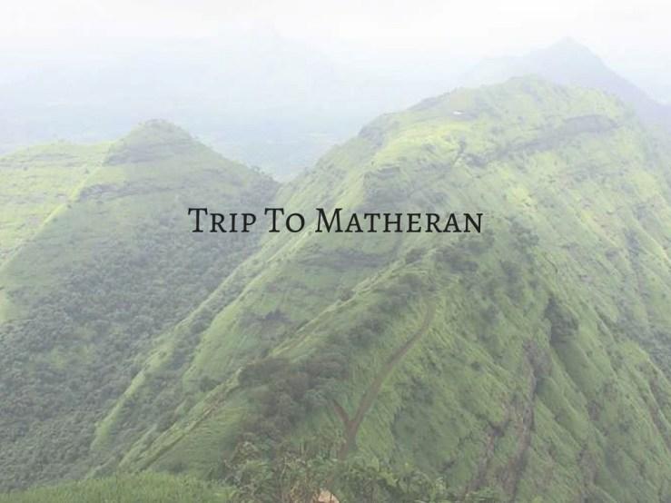 Trip To Matheran
