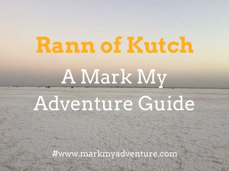 Rann Of Kutch Mark My Adventure Guide