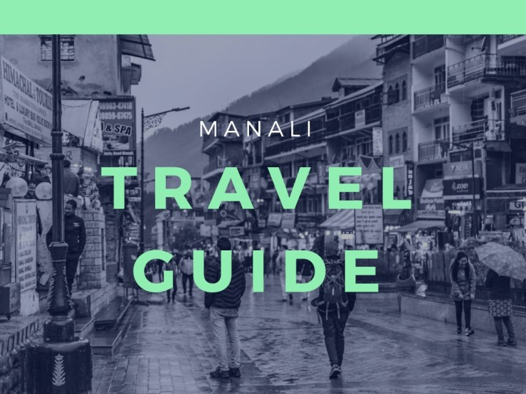 Manali Travel Guide Mark My Adventure