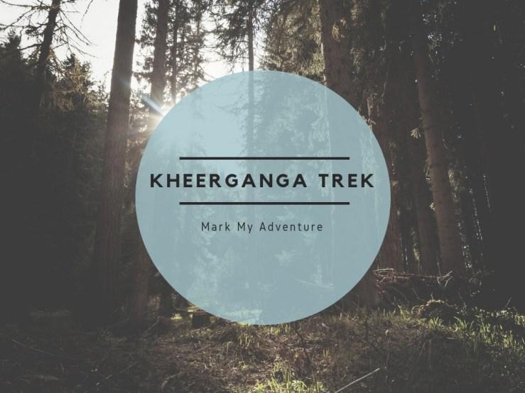 Kheerganga Trek Mark My Adventure