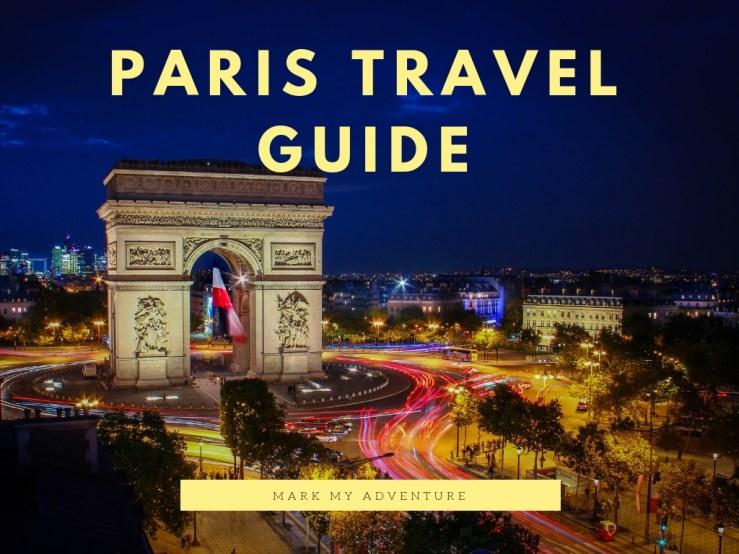 Paris Travel Guide Mark My Adventure