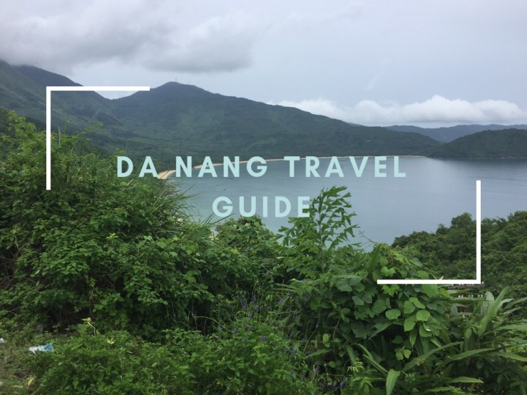 Da Nang Travel Guide Mark My Adventure