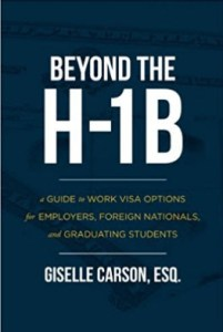 Beyond the H-1B: A Guide to Work Visa Options for Employers, Foreign Nationals, and Graduating Students