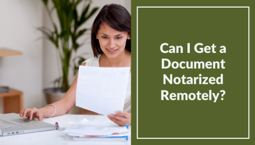 Online Notarization: Is It Possible to Get Documents Notarized Remotely?