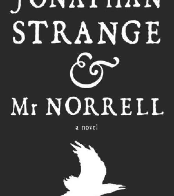 Book Review: Jonathan Strange & Mr. Norrell: A Novel by Susanna Clarke