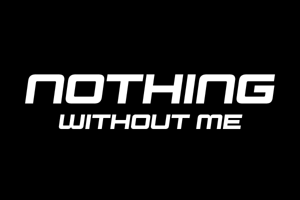 Nothing Without Me Header